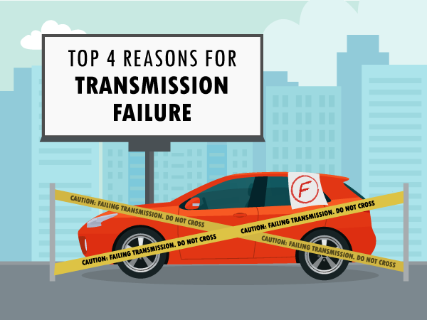 The Top 4 Reasons for Transmission Failure